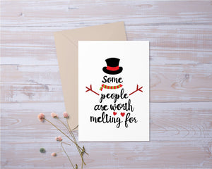 Some People Are Worth Melting For Snowman | Holiday | Greeting Card | Gift