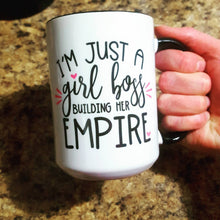 I'm Just A Girl Boss Building Her Empire | Coffee Mug