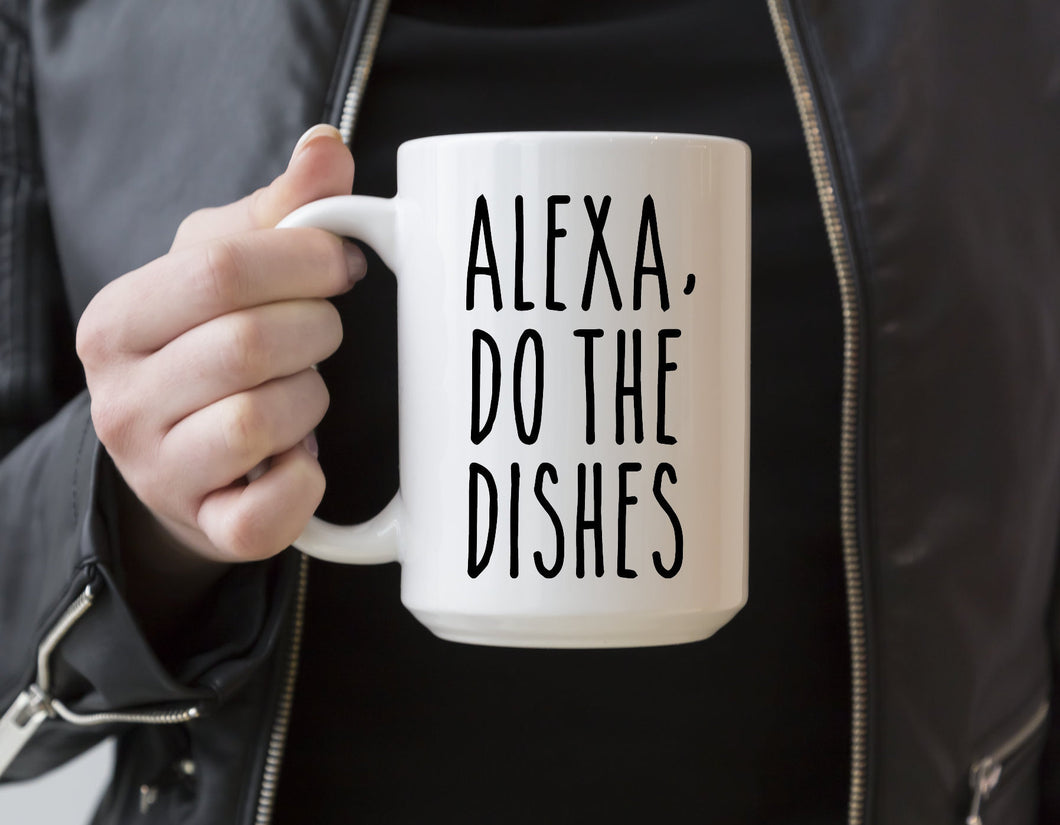 Alexa Do The Dishes | Coffee Mug |