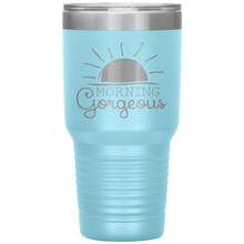 Morning Gorgeous 30 oz Etched Coffee Tumbler Traveler Mug