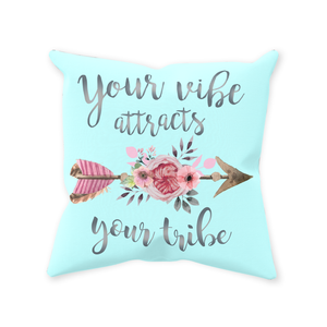 Your Vibe Attracts Your Tribe Pillow