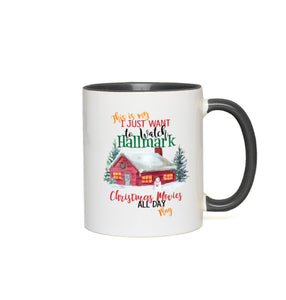 This is my I Just Want to Watch Hallmark Christmas Movie Color Accent Coffee Mug