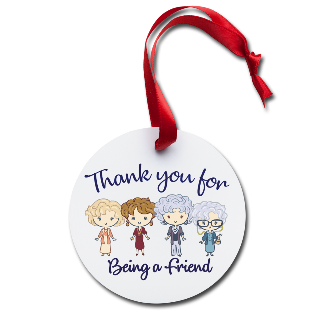 Thank You Stay Golden Being Friend Girls Holiday Ornament Friends - white