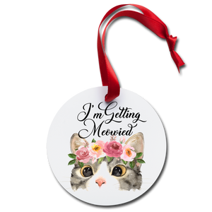Im Getting Meowied Holiday Ornament Cat Kitty Married Marry Wife Engagement Christmas - white