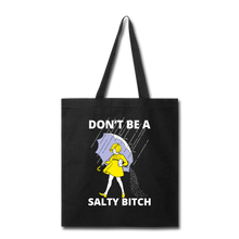 Don't Be a Salty Bitch Tote Bag Funny naughty mean gift - black