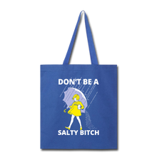 Don't Be a Salty Bitch Tote Bag Funny naughty mean gift - royal blue