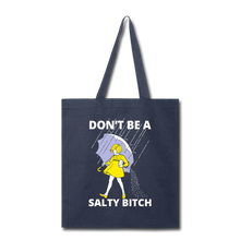 Don't Be a Salty Bitch Tote Bag Funny naughty mean gift - navy