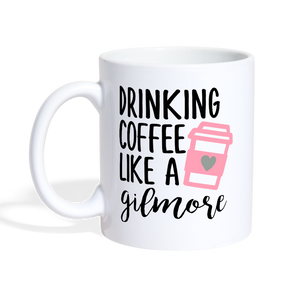Drinking Coffee Like a Gilmore Coffee/Tea Mug Girl - white