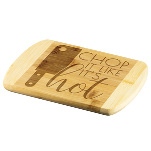 Chop it Like It's Hot Etched Bamboo Wood Cutting Board | Kitchen