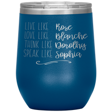 Etched Engraved Live Like Golden Girls Wine Travel Tumbler Coffee Mug