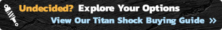 Titan Shock Buying Guide
