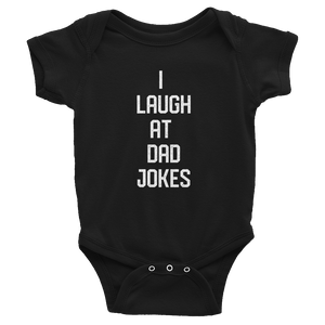 I Laugh At Dad Jokes Onesie