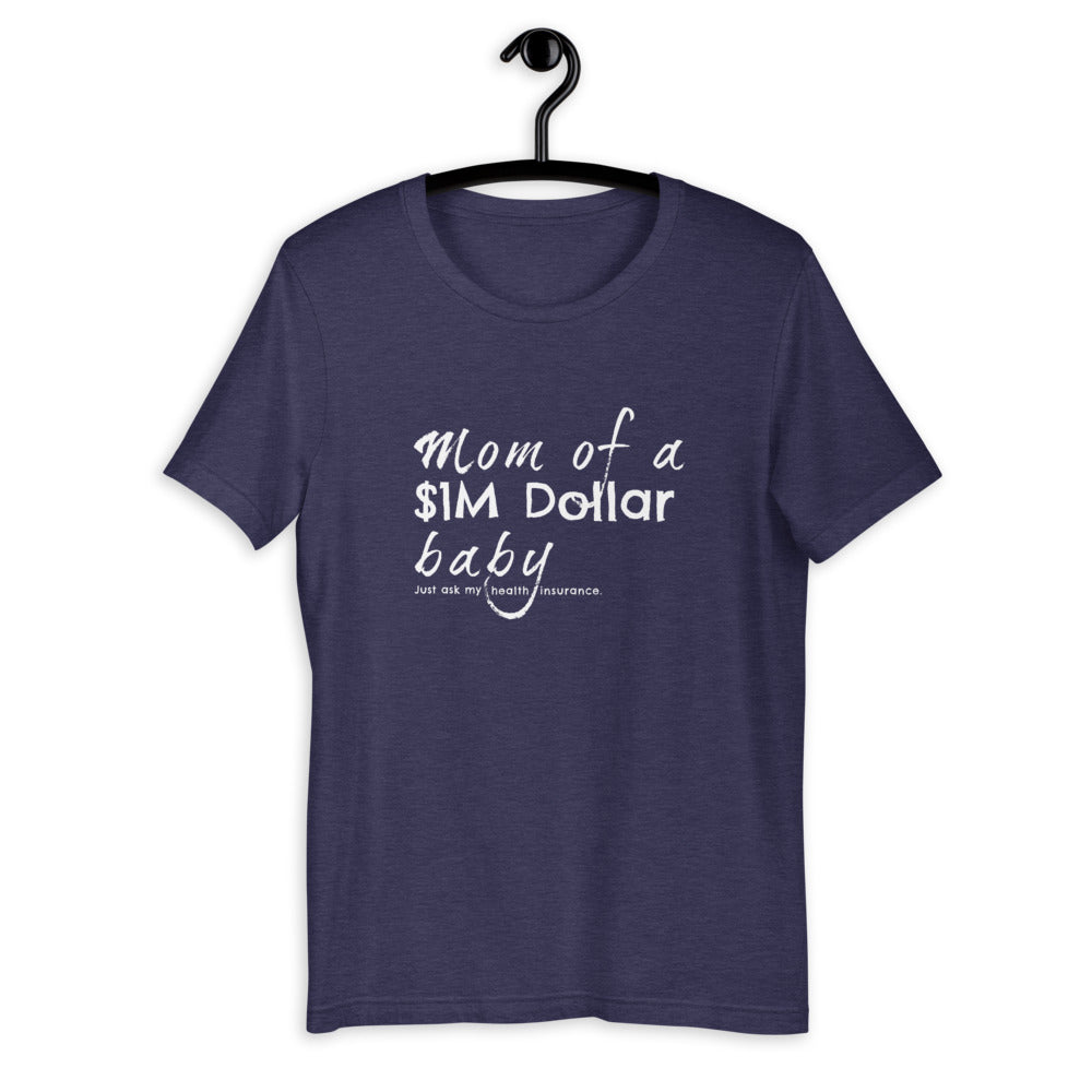 Mom of $1M Baby - Unisex T-Shirt