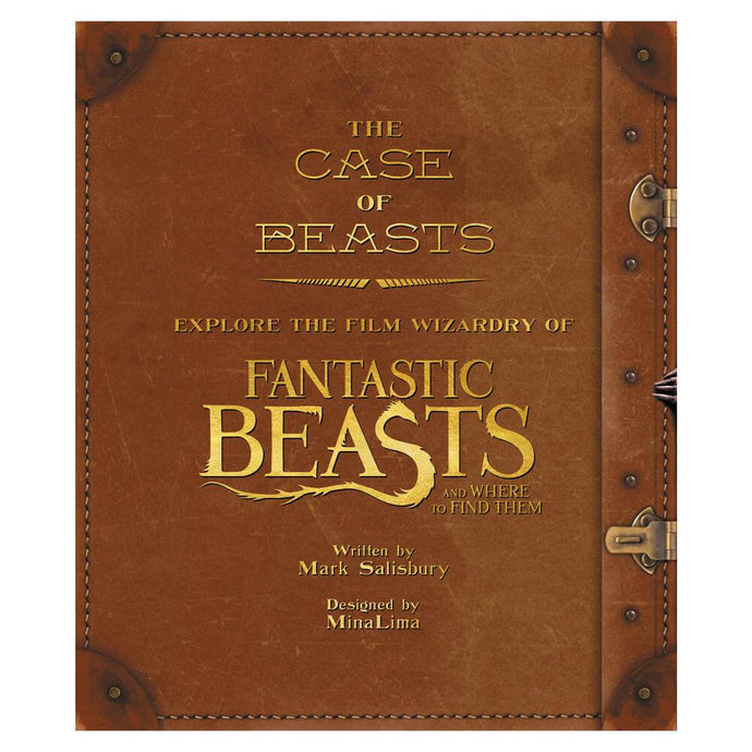 The Case of Beasts : Explore The Film Wizardry Of FANTASTIC BEASTS AND WHERE TO FIND THEM™ Hardcover Book