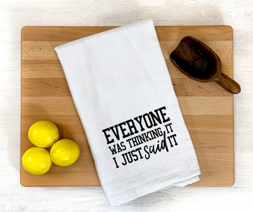 Everyone was Thinking It Dish Towel