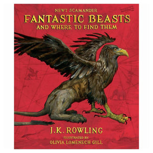 Fantastic Beasts and Where to Find Them: The Illustrated Edition (Hardcover)