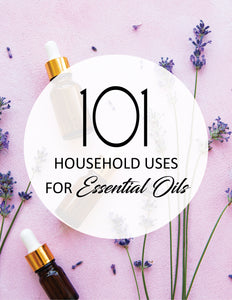 101 Household Uses For Essential Oils