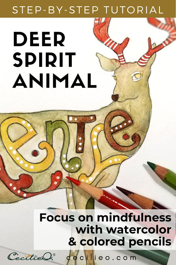 Deer spirit animal- mindfulness with watercolor and colored pencils