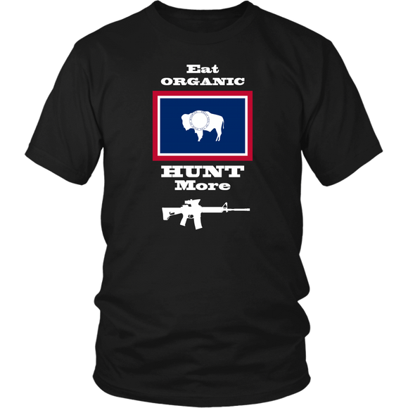 Eat Organic - Hunt More | Wyoming State Flag T-Shirt with AR15
