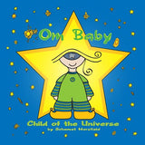 Om Baby, Child of the Universe (Children's hardcover book)
