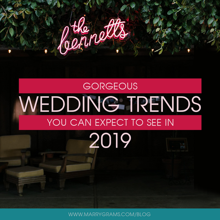 Gorgeous Wedding Trends You Can Expect To See in 2019