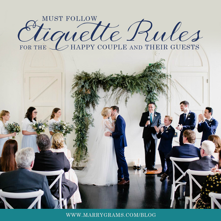 Must Follow Etiquette Rules - For the Happy Couple AND their Guests