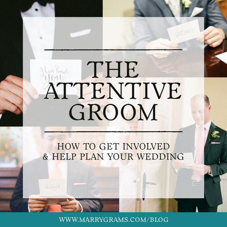 The Attentive Groom - How to Get Involved & Help Plan Your Wedding