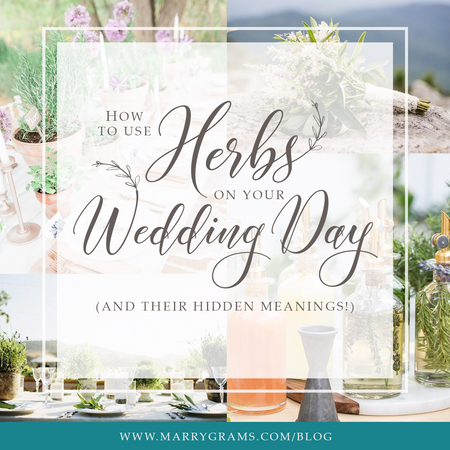 How to use Herbs on Your Wedding Day (& their hidden meanings!)