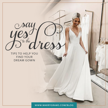 Say Yes to the Dress - Tips to Help you Find Your Dream Gown