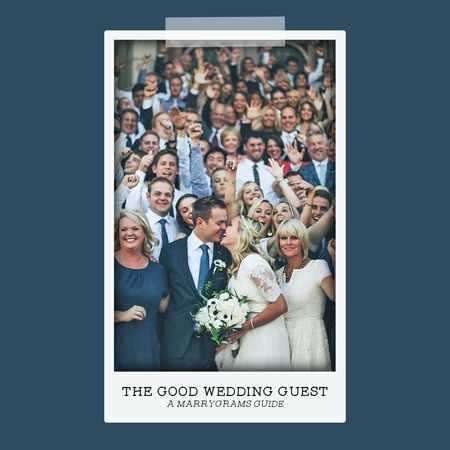 The Good Wedding Guest - A Marrygrams Guide