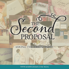 The Second Proposal - Asking the Bridal Party
