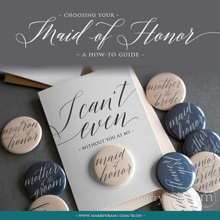 Choosing Your Maid of Honor - A How to Guide