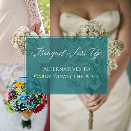 Bouquet Toss Up - Alternatives to Carry Down the Aisle