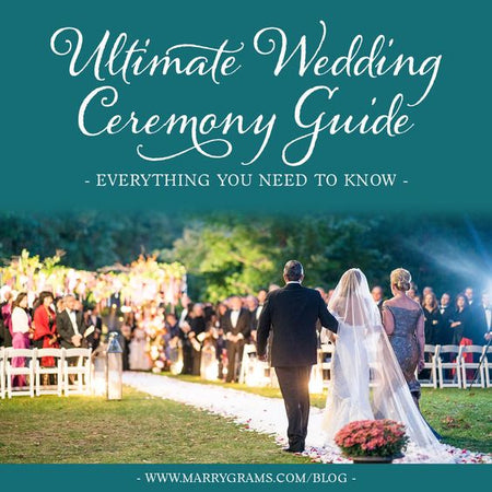 Ultimate Wedding Ceremony Guide - Everything You Need To Know