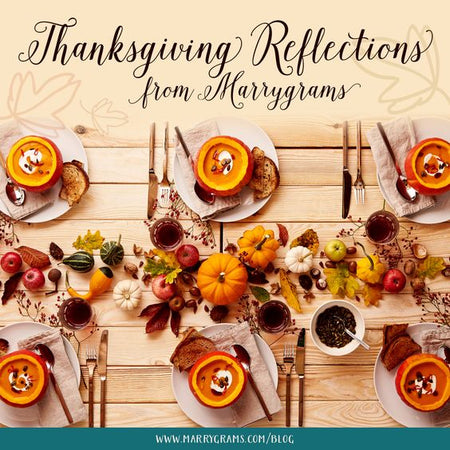 Thanksgiving Reflections from Marrygrams