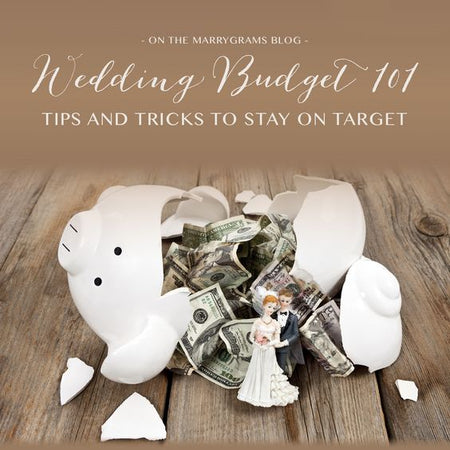 Wedding Budget 101 - Tips and Tricks to Stay on Target