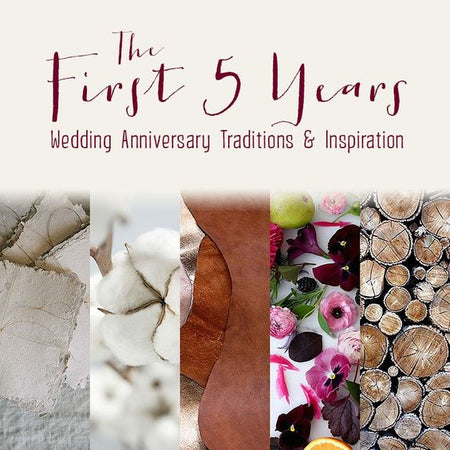 Wedding Anniversary Traditions and Inspiration - The First 5 Years