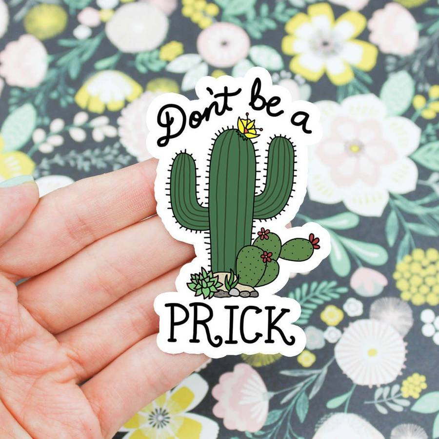 Don't Be A Prick Cactus Vinyl Sticker