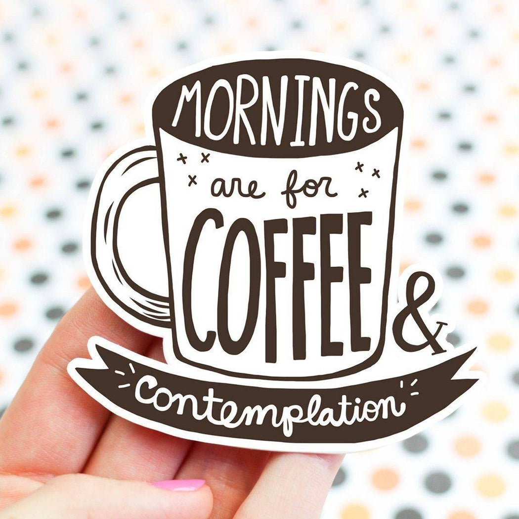 Mornings for Coffee Vinyl Sticker