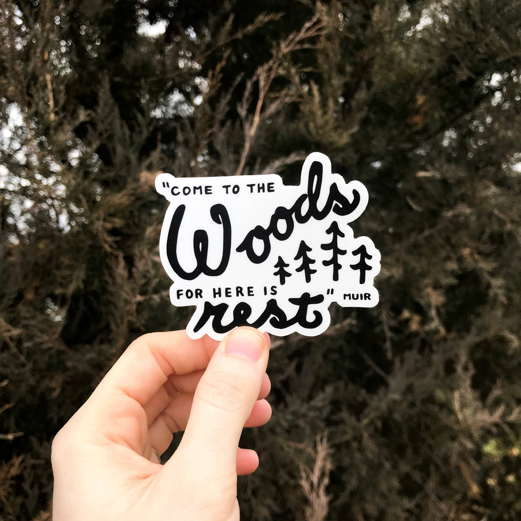 Come to the Woods for here is rest john muir Vinyl Sticker