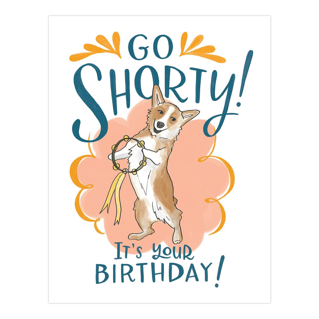 go shorty its your birthday corgi birthday card