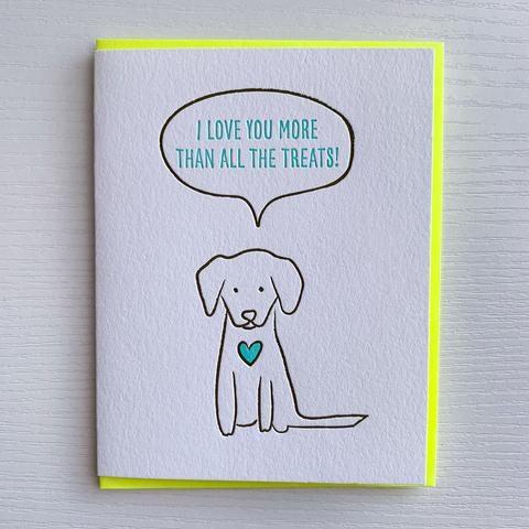 I Love You More than all the Treats dog love and friendship Card