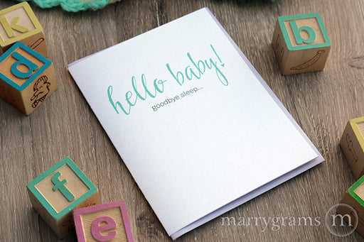 Hello Baby Goodbye Sleep, Funny New Baby Card