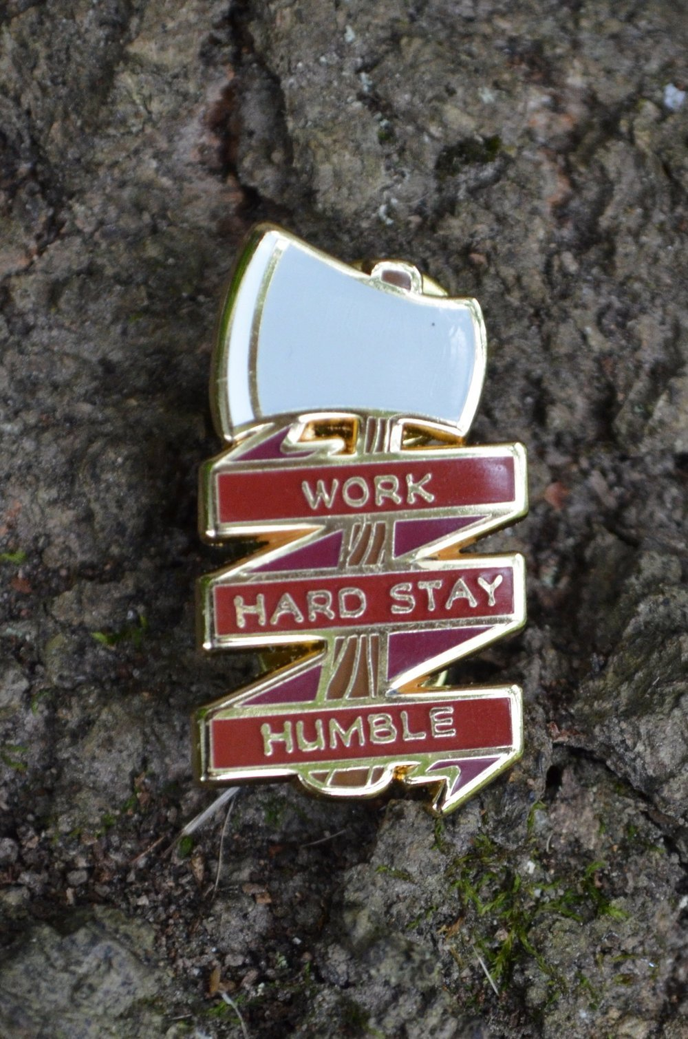 Work Hard, Stay Humble Axe Enamel Pin