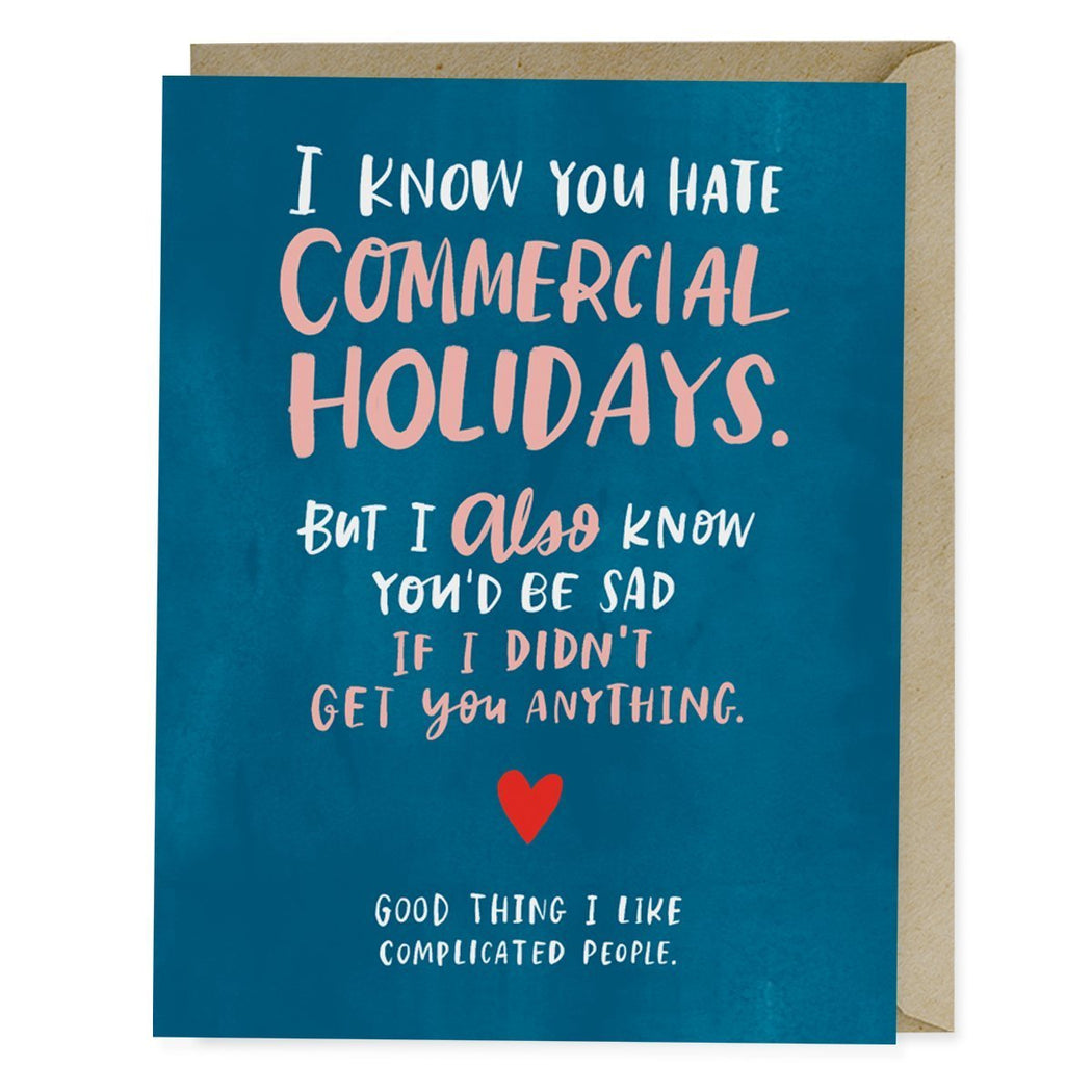 I Know You Hate Commercial Holidays Card