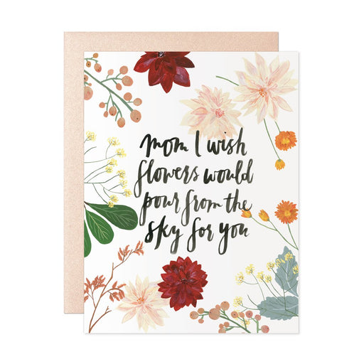 Mom I wish Flowers would pour from the sky for you mother's day card
