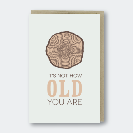 It's Not How Old You Are Tree Lines Card