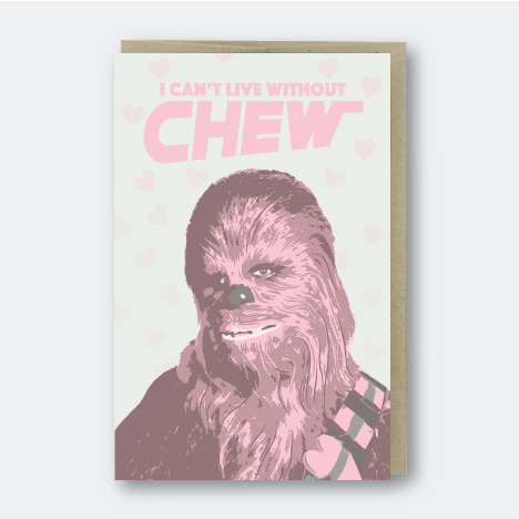 I Can't Live Without Chew letterpress star wars chewbacca Card