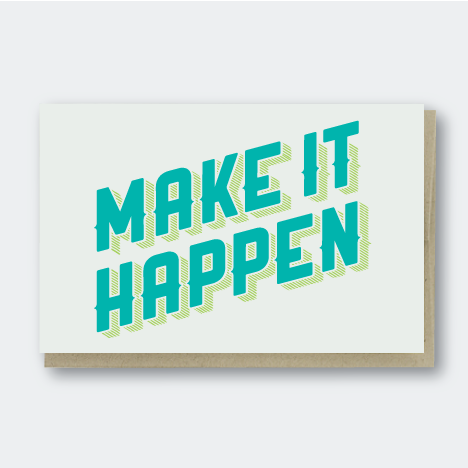 Make it Happen Card