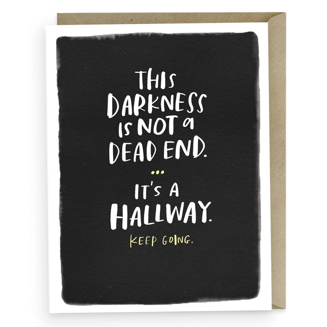 This Darkness is not a dead end its a Hallway Card